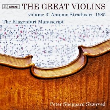 Cover The Great Violins, Vol. 3: Antonio Stradivari, 1685 - The Klagenfurt Manuscript