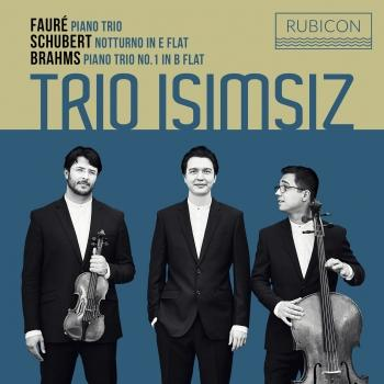 Cover Fauré: Piano Trio - Schubert: Notturno in E-Flat - Brahms: Piano Trio No. 1 in B-Flat