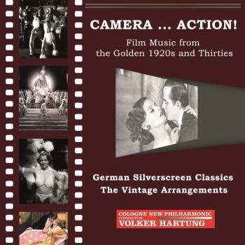 Cover Camera... Action!: German Silverscreen Classics – The Vintage Arrangements
