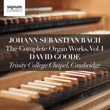 Cover J.S. Bach: The Complete Organ Works, Vol. 1 - David Goode
