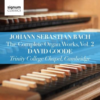 Cover Bach: The Complete Organ Works, Vol. 2 - Trinity College Chapel, Cambridge