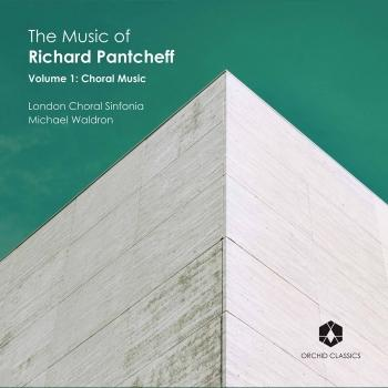 Cover The Music of Richard Pantcheff, Vol. 1: Choral Music
