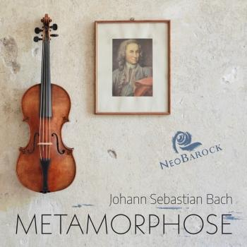 Cover Metamorphose (Bachs verlorene Triosonaten - Rekonstruktionen der vermuteten Urfassungen von BWV 1015, 1028, 1029 und 1043)