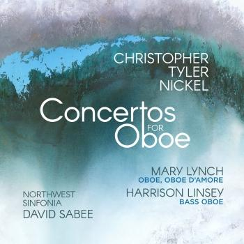 Cover Christopher Tyler Nickel: Concertos for Oboe