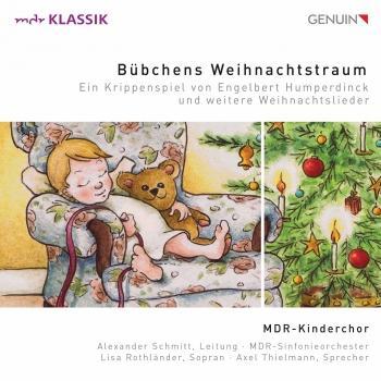 Cover Bübchens Weihnachtstraum: Ein Krippenspiel von Engelbert Humperdinck und weitere Weihnachtslieder