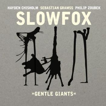 Cover Gentle Giants (feat. Sebastian Gramss, Hayden Chisholm & Philip Zoubek)