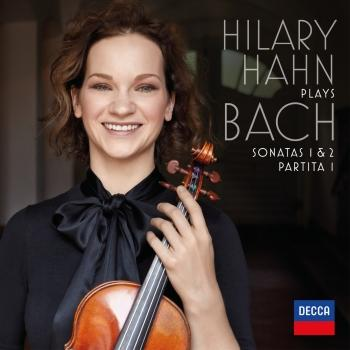 Cover Hilary Hahn plays Bach: Violin Sonatas Nos. 1 & 2; Partita No. 1