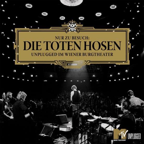 Cover Nur zu Besuch: Die Toten Hosen Unplugged im Wiener Burgtheater - Das komplette Konzert