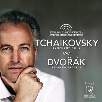 Cover Tchaikovsky: Symphony No. 6 - Dvorak: Rusalka Fantasy