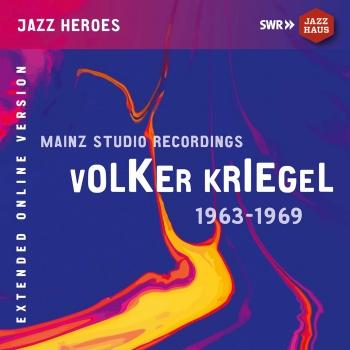 Cover Volker Kriegel: Mainz Studio Recordings (1963-1969) [Remastered Extended Version]