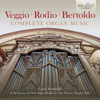 Cover Veggio, Rodio, Bertoldo: Complete Organ Music