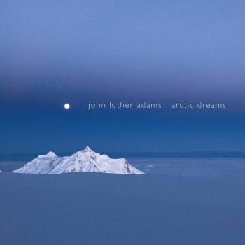 Cover John Luther Adams: Arctic Dreams