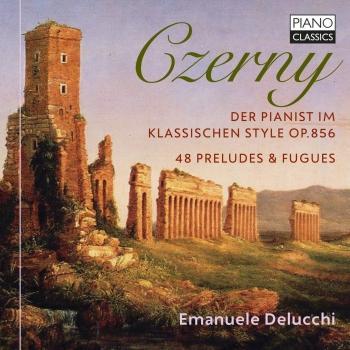 Cover Czerny: Der Pianist im klassischen Style, Op. 856, 48 Preludes & Fugues