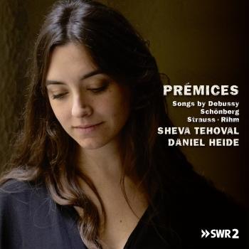 Cover Prémices, Songs by Debussy, Schönberg, Strauss, Rihm