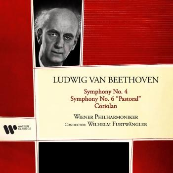 Cover Beethoven: Coriolan, Symphonies Nos. 4 & 6 'Pastoral' (Remastered)