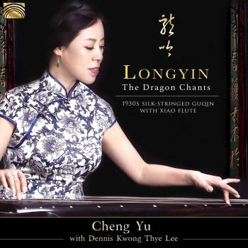 Cover Longyin: The Dragon Chants – 1930s Silk-Stringed Guqin with Xiao Flute