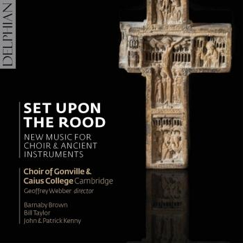 Cover Set Upon the Rood: New Music for Choir & Ancient Instruments