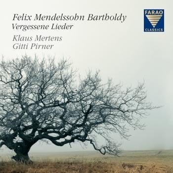 Cover Felix Mendelssohn Bartholdy - Vergessene Lieder (Remastered)