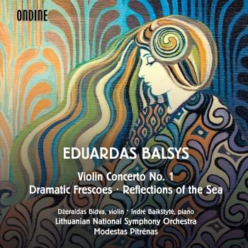 Cover Balsys: Violin Concerto No. 1, Reflections of the Sea & Dramatic Frescoes