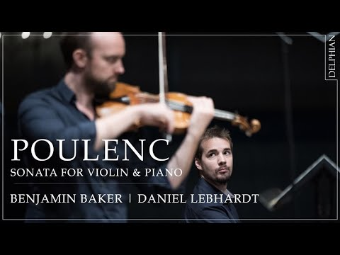 Video Benjamin Baker & Daniel Lebhardt - Poulenc: Sonata for Violin and Piano