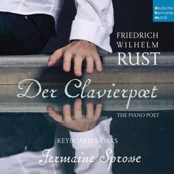Cover Friedrich Wilhelm Rust - Der Clavierpoet: Piano Works