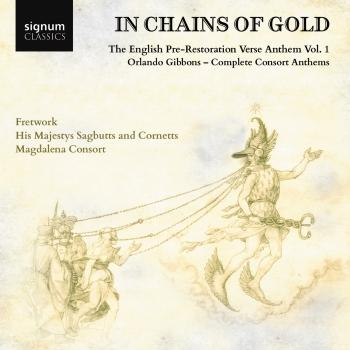Cover In Chains of Gold: The English Pre-Restoration Verse Anthem, Vol. 1