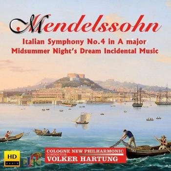 Cover Mendelssohn: Symphony No. 4 in A Major 'Italian' & A Midsummer Night's Dream (Incidental Music)
