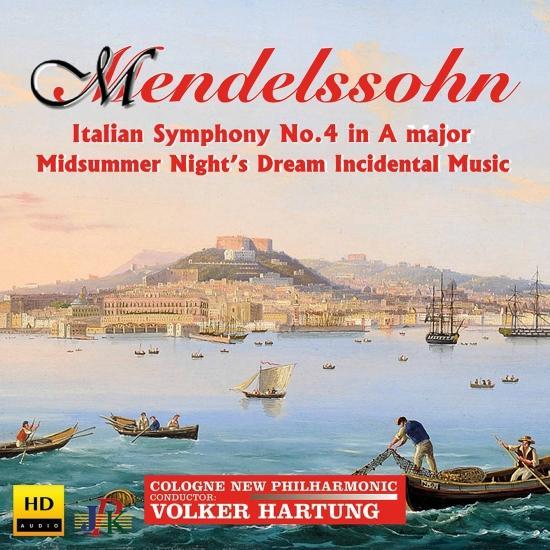 Cover Mendelssohn: Symphony No. 4 in A Major 'Italian' & A Midsummer Night's Dream (Incidental Music)