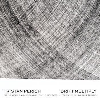 Cover Tristan Perich: Drift Multiply