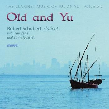 Cover Old and Yu: The clarinet music of Julian Yu, Volume 2
