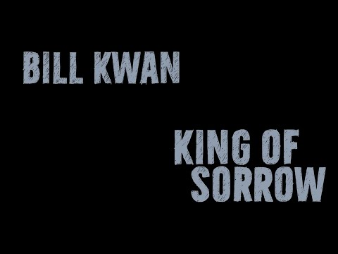 Video Bill Kwan - King of Sorrow
