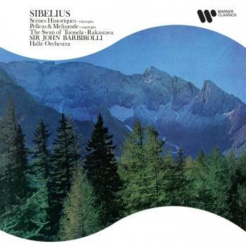 Cover Sibelius: Scènes historiques, Pelléas et Mélisande & Rakastava (Remastered)