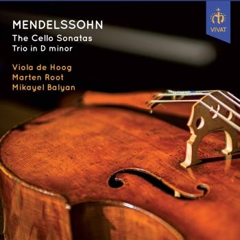 Cover Mendelssohn: Cello Sonatas & Piano Trio No. 1