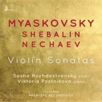 Cover Myaskovsky, Shebalin & Nechaev: Violin Sonatas