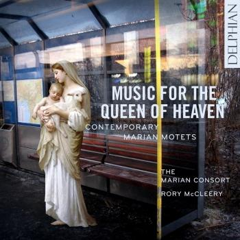 Cover Music for the Queen of Heaven: Contemporary Marian Motets