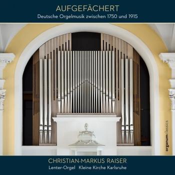 Cover Aufgefächert (Deutsche Orgelmusik zwischen 1750 und 1915)