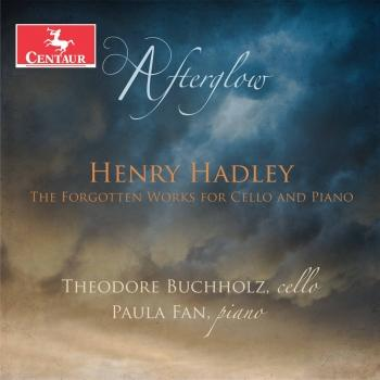 Cover Afterglow: The Forgotten Works for Cello & Piano by Henry Hadley