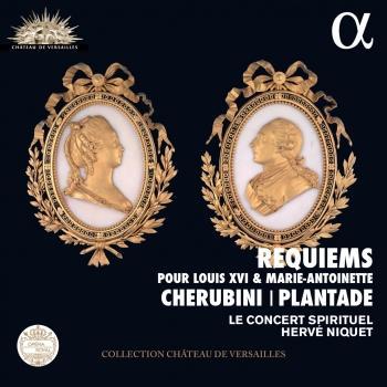 Cover Cherubini & Plantade: Requiems pour Louis XVI & Marie Antoinette (Live Recording at La Chapelle Royale du Chateau de Versailles)