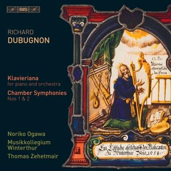 Cover Richard Dubugnon: Klavieriana, Op. 70 & Chamber Symphonies Nos. 1 & 2