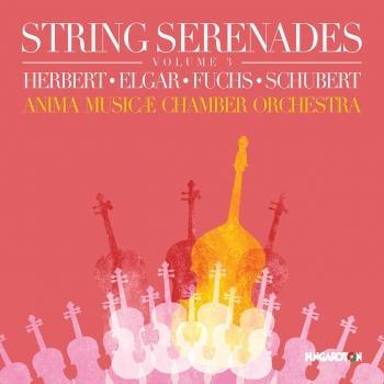 Cover String Serenades, Vol. 3: Herbert, Elgar, Fuchs & Schubert