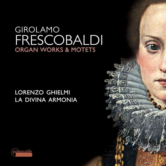 Cover Frescobaldi: Motets and Organ Works