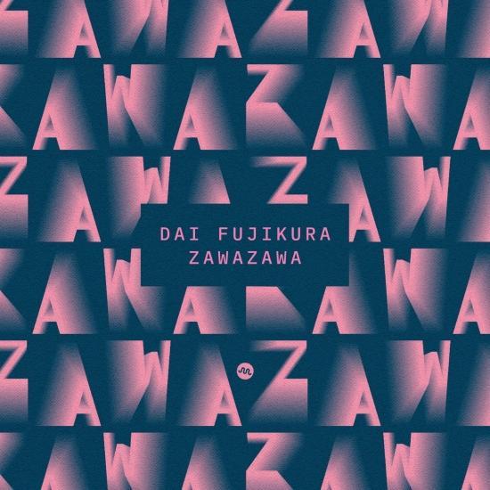 Cover Dai Fujikura: Zawazawa