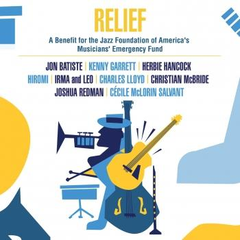 Relief - A Benefit for the Jazz Foundation of America's Musicians' Emergency Fund