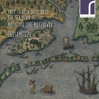 Cover They that in Ships to the Sea down go: Music for the Mayflower