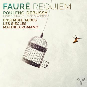 Cover Fauré: Requiem - Poulenc: Figure Humaine - Debussy: 3 Chansons