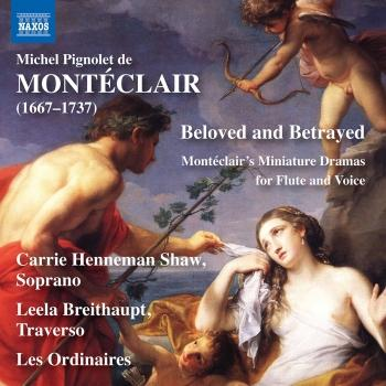 Cover Beloved & Betrayed: Montéclair's Miniature Dramas for Flute & Voice