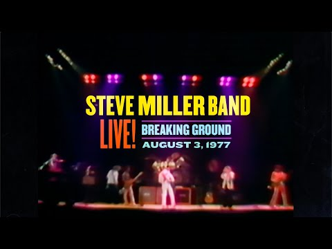 Video Steve Miller Band - Breaking Ground: Live August 3, 1977