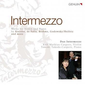 Cover Intermezzo: Works for Violin and Piano by Kreisler, de Falla, Brahms, Godowsky/Heifetz and more