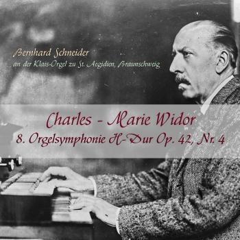 Cover Charles-Marie Widor 8. Orgelsymphonie H-Dur op. 42, Nr. 4