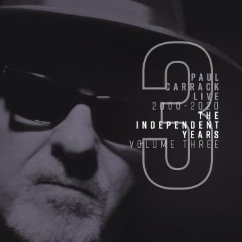 Cover Paul Carrack Live: The Independent Years, Vol. 3 (2000 - 2020)